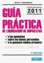 Guía práctica de liquidación de impuestos a las ganancias, sobre los bienes personales y a la ganancia mínima presunta. Personas físicas y sociedades.
